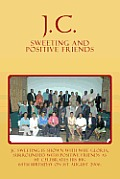 J.C. Sweeting and Positive Friends