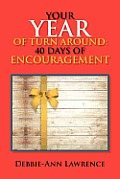 Your Year of Turn Around: 40 Days of Encouragement: 40 Days of Encouragement