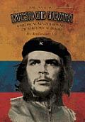 Ernesto Che Guevara: A Mythical Revolutionary or a Historical Fraud: His Revolutionary Life