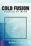 Cold Fusion: Dignity of Mind