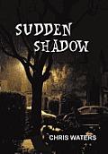 Sudden Shadow