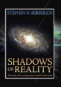 Shadows of Reality: The Story of One Young Man's Search for the Truth