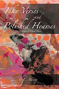 Inky Verses and Polished Hearses: A Series of Dark Poems
