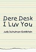 Dere Desk I Luv You