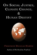 On Social Justice, Climate Change, and Human Destiny