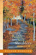 Bumpy Roads Have Soft Shoulders: Living with Nf