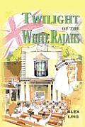 Twilight of the White Rajahs