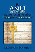 Su Ano de Cambiar: Aliento de 40 Dias / Diario Devocional: Aliento de 40 Dias / Diario Devocional