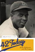 42 Today Jackie Robinson & His Legacy