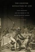 Counter Revolution of 1776 Slave Resistance & the Origins of the United States of America