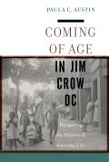Coming of Age in Jim Crow DC: Navigating the Politics of Everyday Life