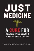 Just Medicine A Cure for Racial Inequality in American Health Care
