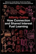 Affinity Online How Connection & Shared Interest Fuel Learning