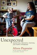 Unexpected: Parenting, Prenatal Testing, and Down Syndrome