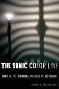 The Sonic Color Line: Race and the Cultural Politics of Listening