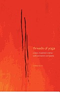 Threads Of Yoga A Remix Of Patanjalis Sutras with Commentary & Reverie