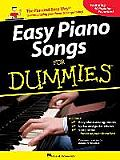 Easy Piano Songs for Dummies The Fun & Easy Way to Start Playing Your Favorite Songs Today