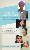 Mental Health Care in Settings Where Mental Health Resources Are Limited: An Easy-Reference Guidebook for Healthcare Providers in Developed and Develo