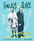 Threads of Peace: How Mohandas Gandhi and Martin Luther King Jr. Changed the World