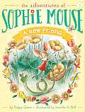 Adventures of Sophie Mouse 01 New Friend