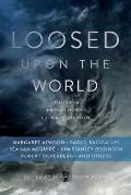 Loosed Upon the World The Saga Book of Climate Fiction