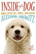 Inside of a Dog Young Readers Edition What Dogs See Smell & Know