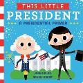 This Little President A Presidential Primer