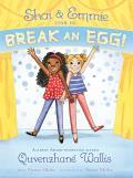 Shai & Emmie Star in Break an Egg!