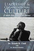 Leadership & Organizational Culture: A Multi-Step Program for Success