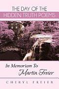 The Day of the Hidden Truth Poems: In Memoriam to Martin Freier