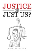 Justice or Just Us?