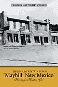 Life in a Mountain Town 'Mayhill, New Mexico': Memoirs of a Mountain Girl