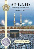 Allah: The Concept of God in Islam: Volume Two