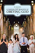Consider the Benefits of Obeying God: 1