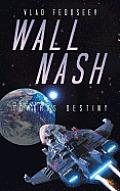 Wall Nash: Towards Destiny