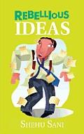 Rebellious Ideas
