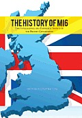 The History of Mi6: The Intelligence and Espionage Agency of the British Government