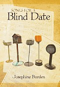 Songs for a Blind Date: Josephine Burden