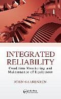 Integrated Reliability: Condition Monitoring and Maintenance of Equipment