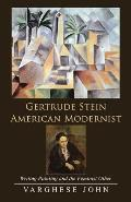 Gertrude Stein American Modernist: Writing Painting and the Feminist Other