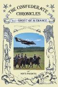 The Confederate Chronicles: No. 1 - Ghost of a Chance