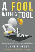A Fool With A Tool