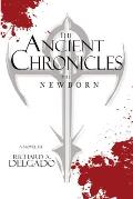 The Ancient Chronicles: The Newborn