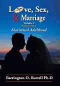 Love, Sex, & Marriage Volume 2: Maximised Adulthood
