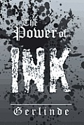 The Power of Ink