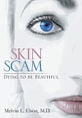 Skin Scam: Dying to Be Beautiful