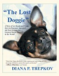 The Lost Doggie: A Story of an Abandoned Puppy That Was Rescued, Nurtured and Then Became the Greatest Movie Director in the World!