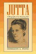 Jutta: A Biography of an Amazing Life