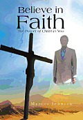 Believe in Faith: The Power of Christ in You