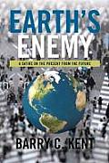Earth's Enemy a Satire on the Present from the Future: A Satire on the Present from the Future